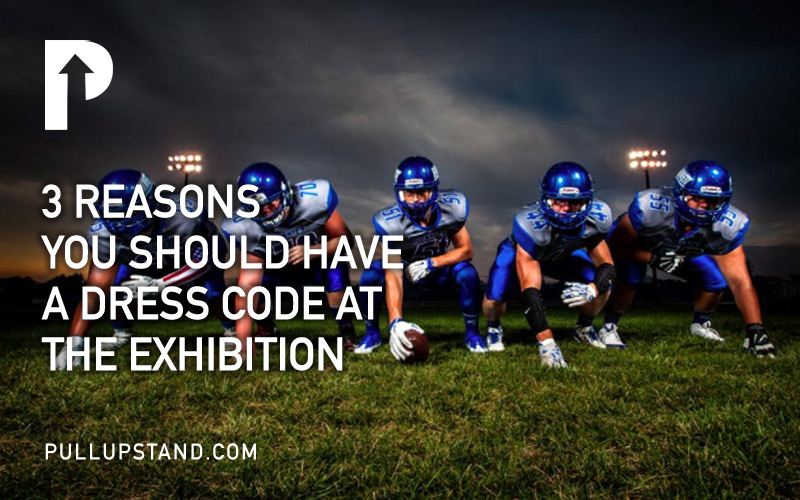 3 Reasons to have a dress code at exhibition