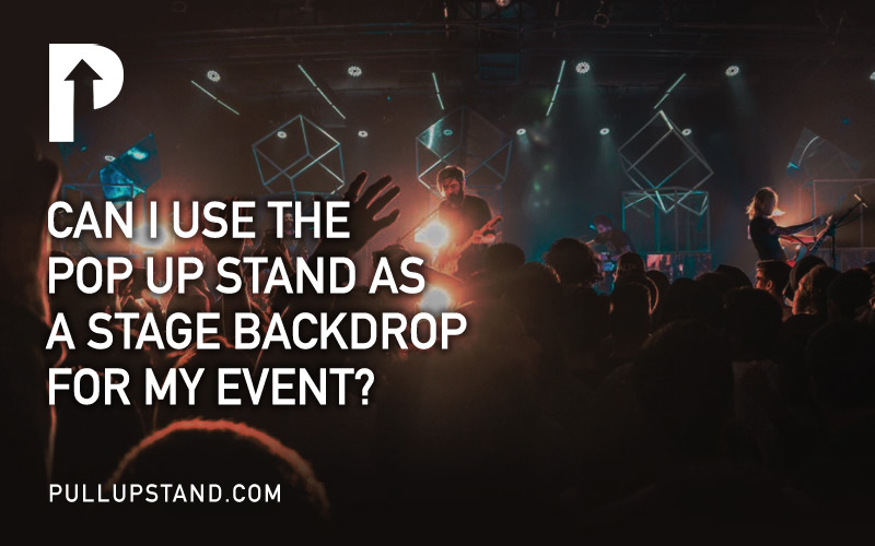 Use Pop Up Stand as Stage Backdrop