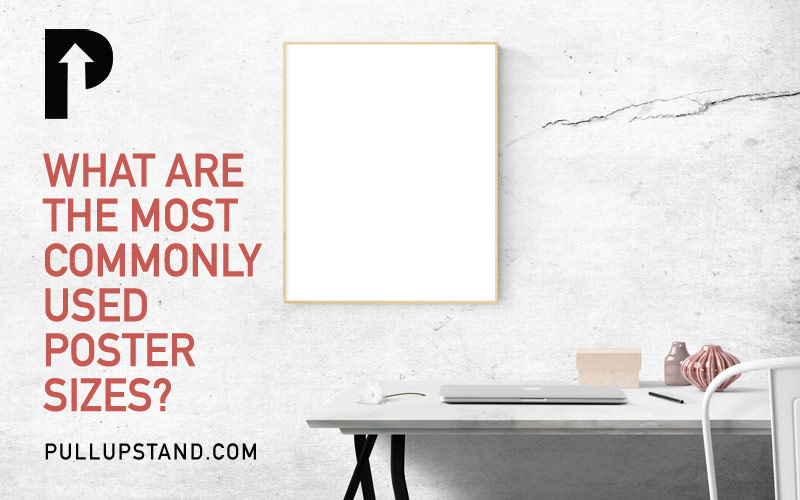 what are the most commonly used poster sizes