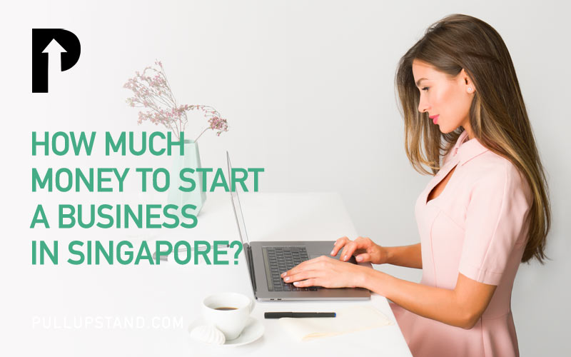 How Much Money to Start a Business in Singapore?