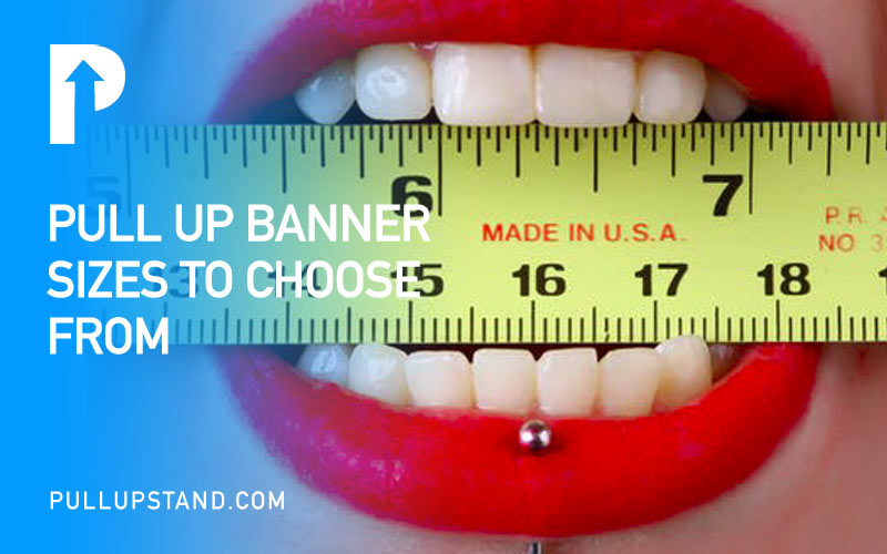 Pull Up Banner Sizes to Choose From