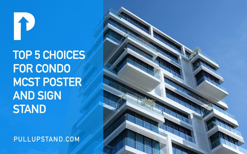Top 5 Choices for Condo MCST Poster and Sign Stand